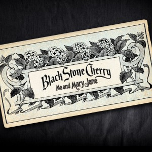 Black Stone Cherry � Me And Mary Jane (Single) (2014)
